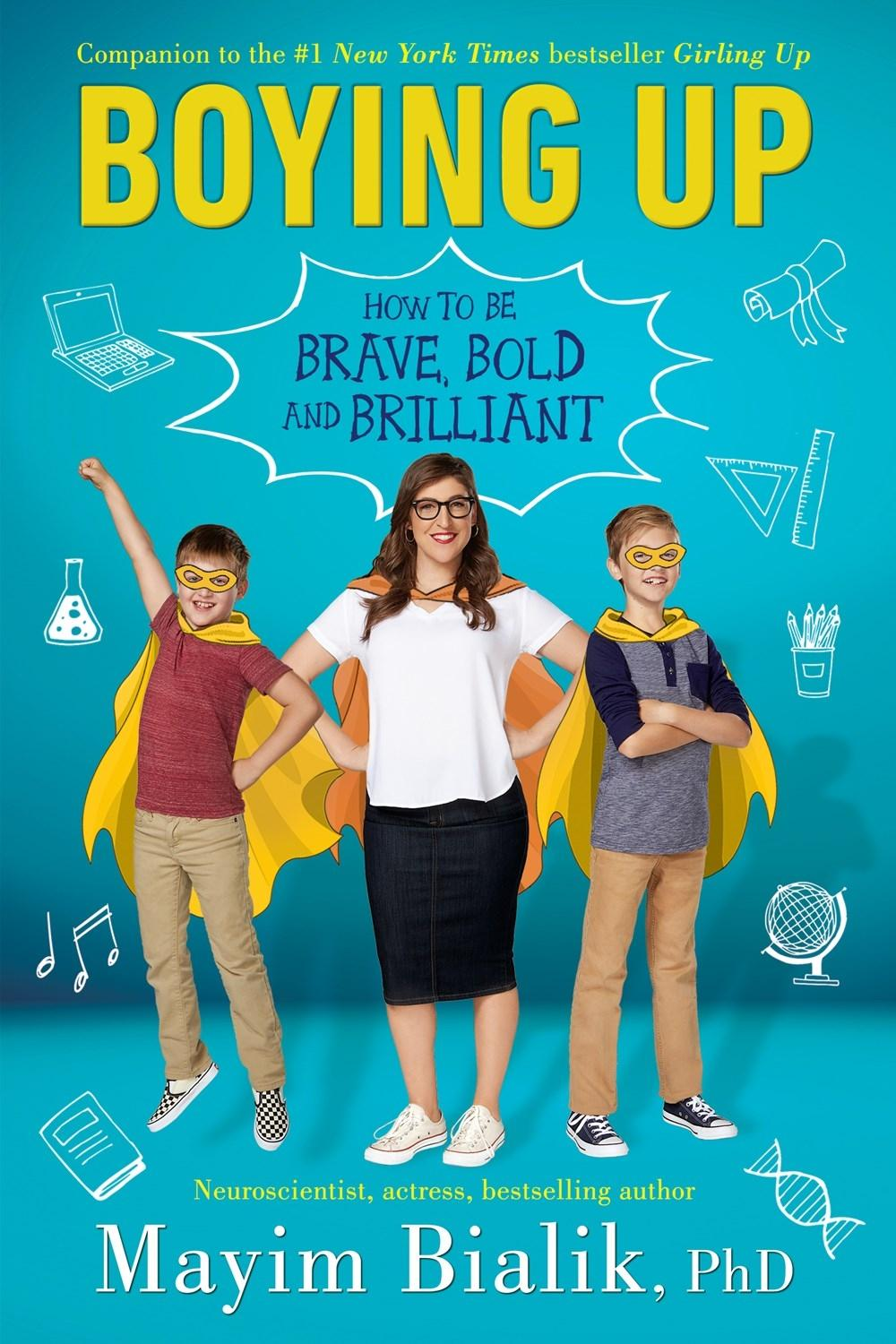 Boying Up: How to Be Brave, Bold and Brilliant by  Mayim Bialik