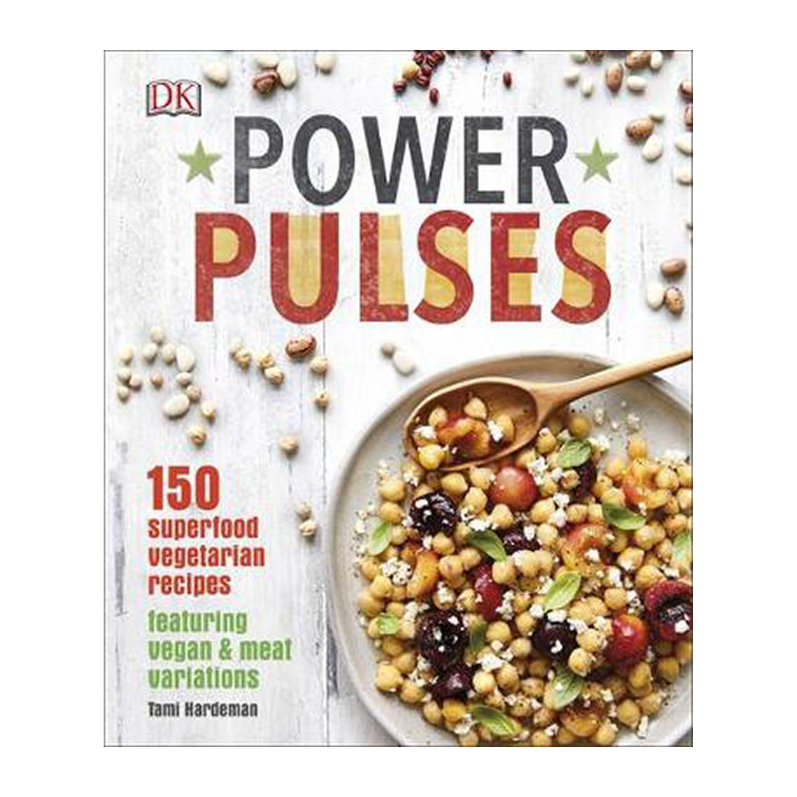 Power Pulses: 150 Superfood Vegetarian Recipes And Featuring Vegan And Meat Variations (Hardback)