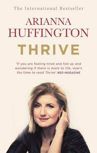 Thrive : The Third Metric to Redefining Success and Creating a Happier Life