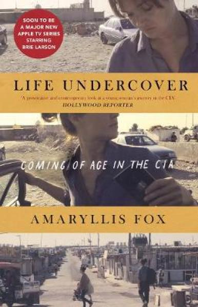 Life Undercover: Coming of Age in the CIA TPB (9781785039133)