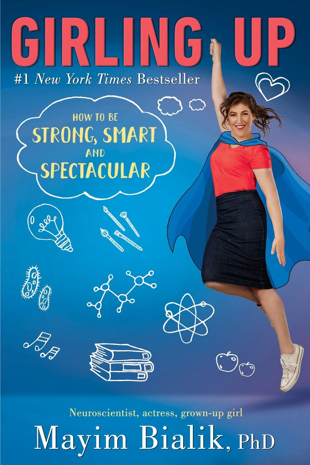 Girling Up: How to Be Strong, Smart and Spectacular by Mayim Bialik