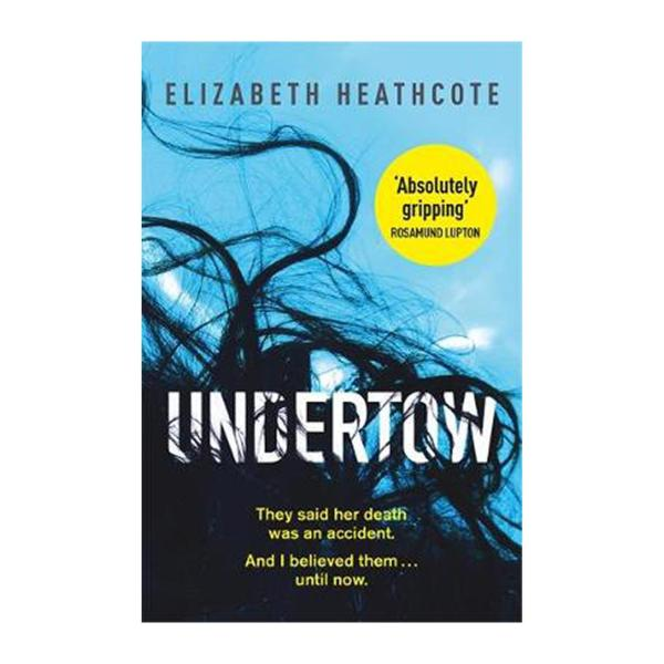 Undertow: Do You Really Know Your Husband? Submerge Yourself In This Chilling Domestic Thriller (Paperback)