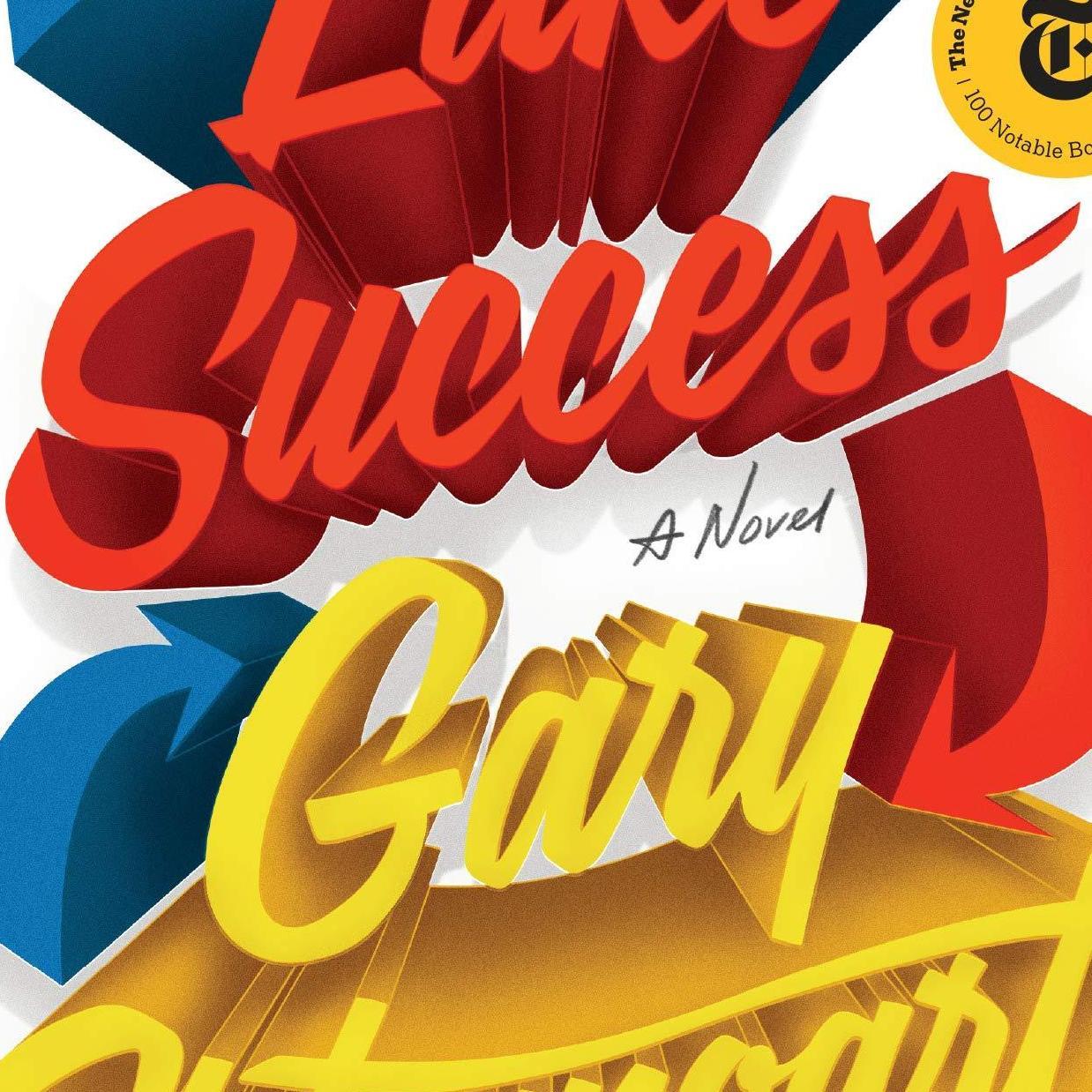 Lake Success: A Novel by  Gary Shteyngart