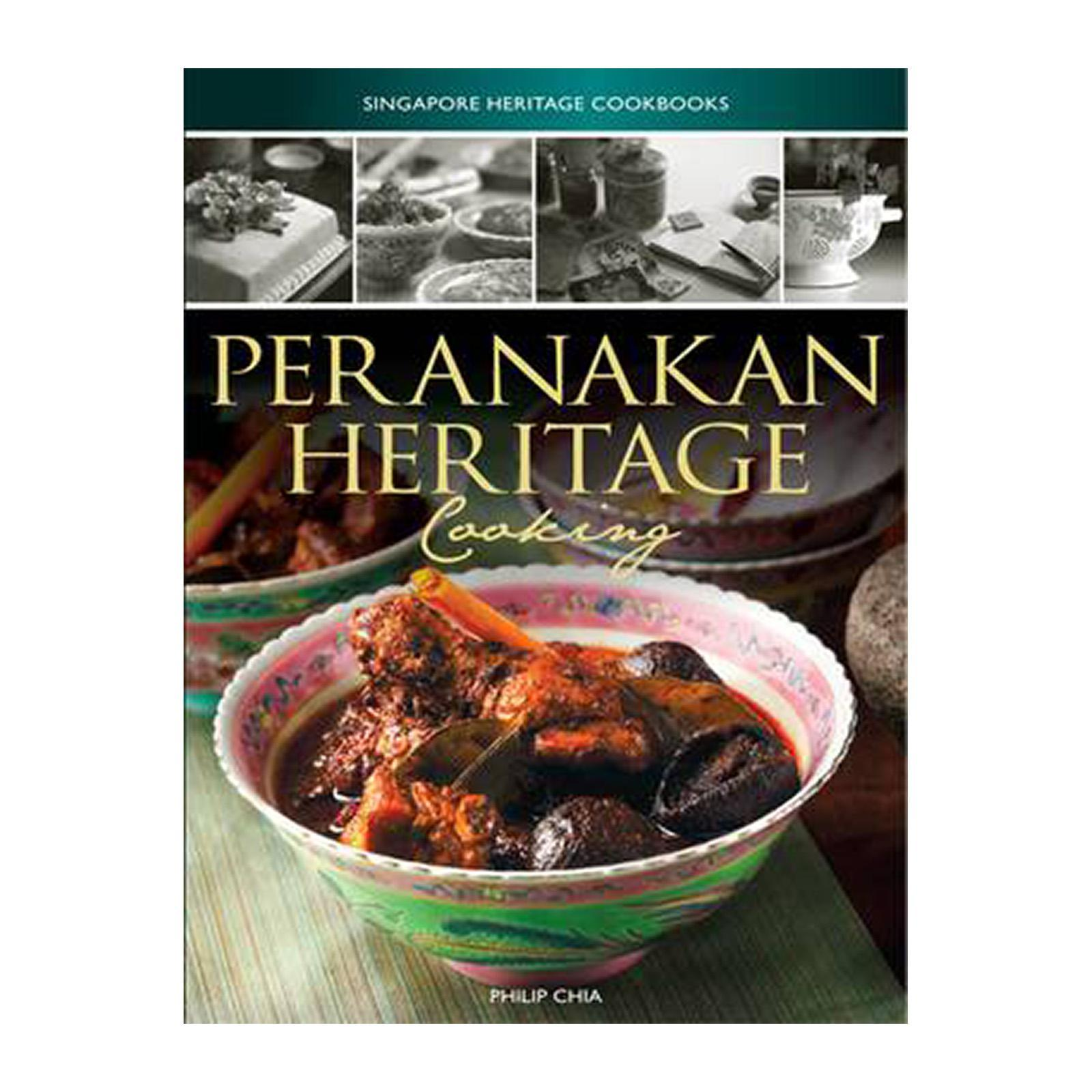 Singapore Heritage Cookbooks: Peranakan Heritage Cooking (Paperback)