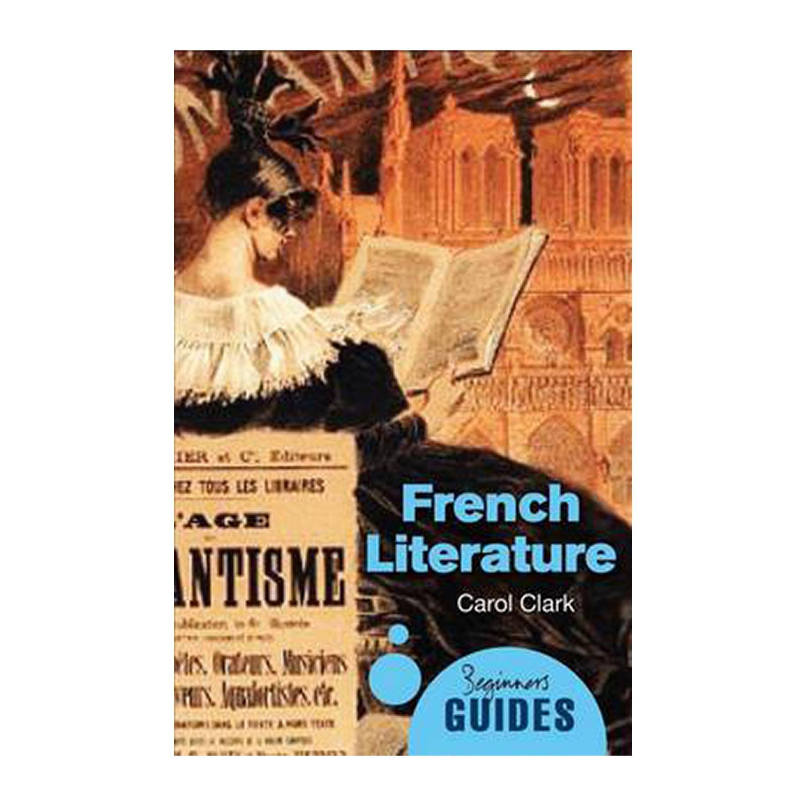 French Literature: A Beginners Guide (Paperback)