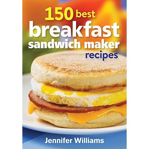 Jennifer Williams 150 Best Breakfast Sandwich Maker Recipes - Paperback