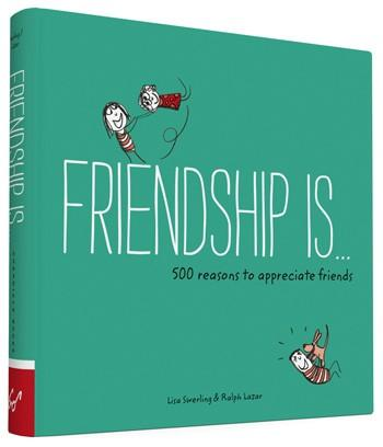 Happiness Is... 500 Reasons To Appreciate Friends