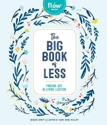 The Big Book of Less: Finding Joy in Living Lighter (Flow) by  Irene Smit