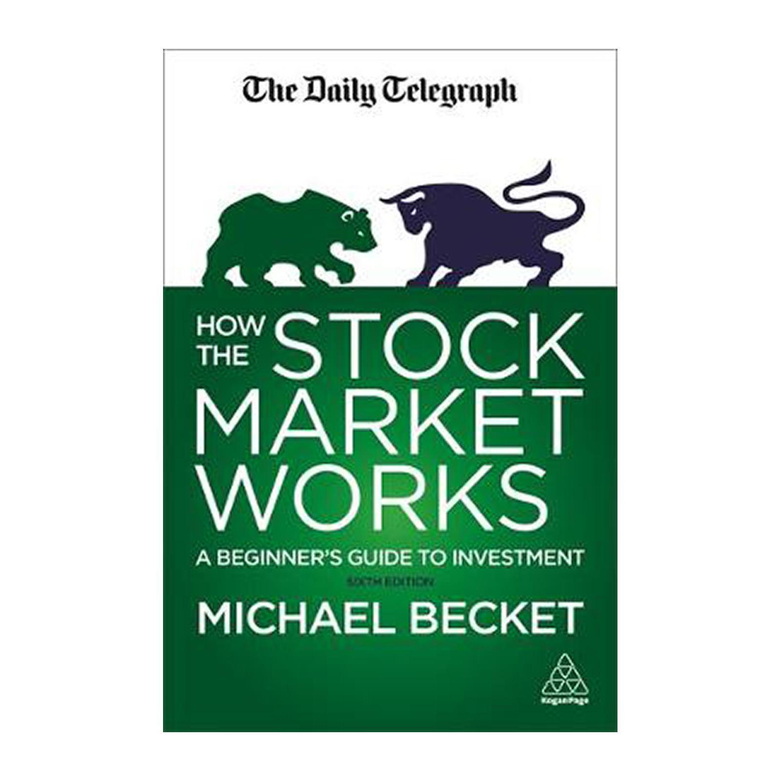 How The Stock Market Works: A Beginners Guide To Investment (Paperback)