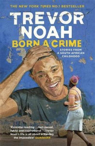 Born A Crime: Stories from a South African Childhood PB (9781473635302)