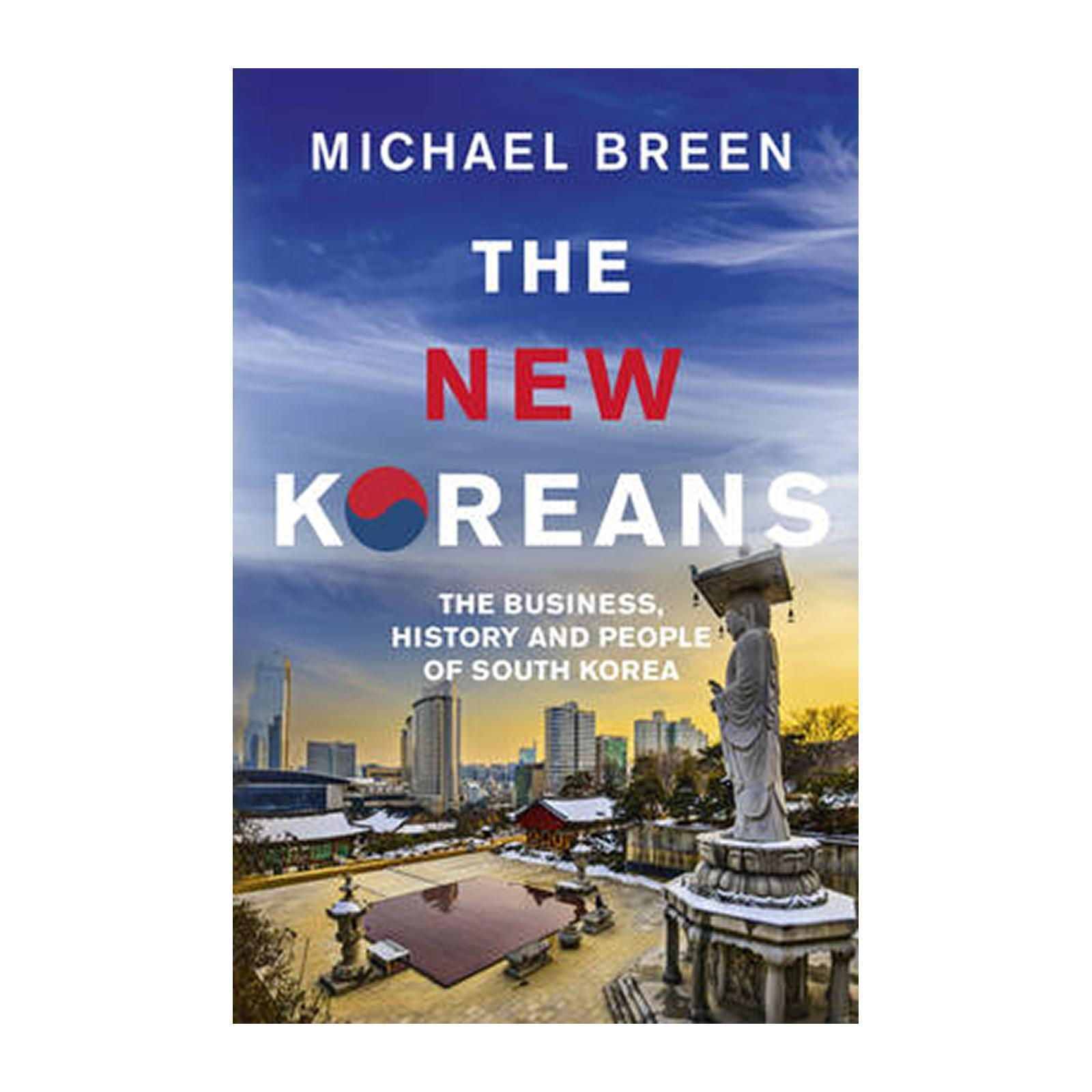 The New Koreans: The Business History And People Of South Korea (Paperback)