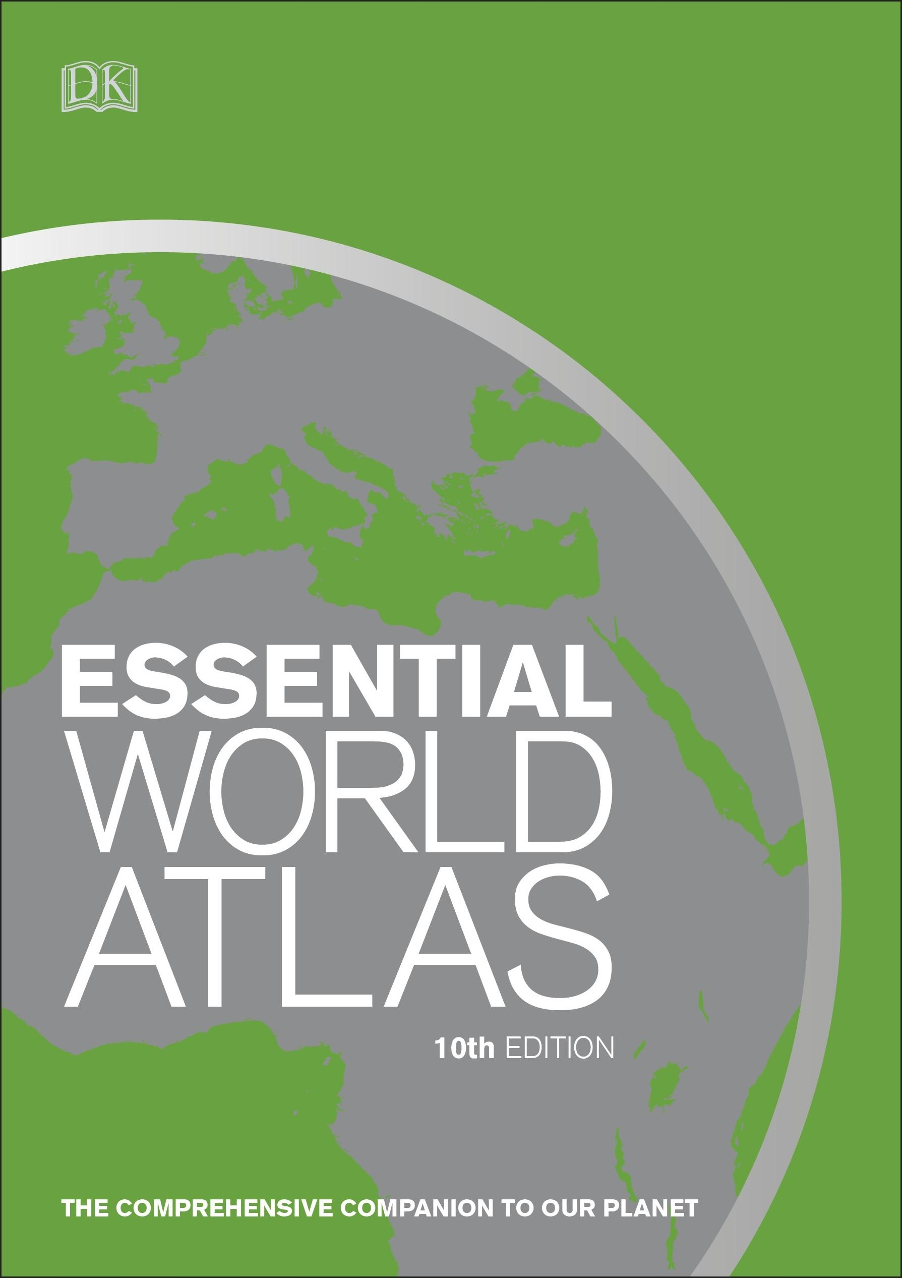 Essential World Atlas: The comprehensive companion to our planet (10th Edition) by  DK