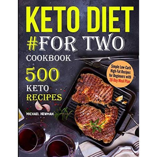 Michael Newman Keto Diet #For Two Cookbook: 500 Keto Recipes (keto diet book) - Paperback