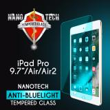 Nanotech Ipad Pro 9 7 Ipad Air Ipad Air 2 Anti Blue Light Tempered Glass Screen Protector Blue Version Full Coverage Cheap