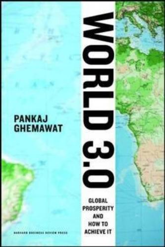 World 3.0 : Global Prosperity and How to Achieve It