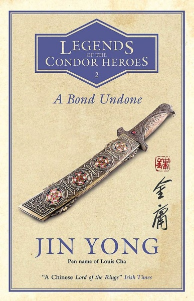 Legends Of The Condor Heroes 2: A Bond Undone / English Fiction Books / (9781784299583)