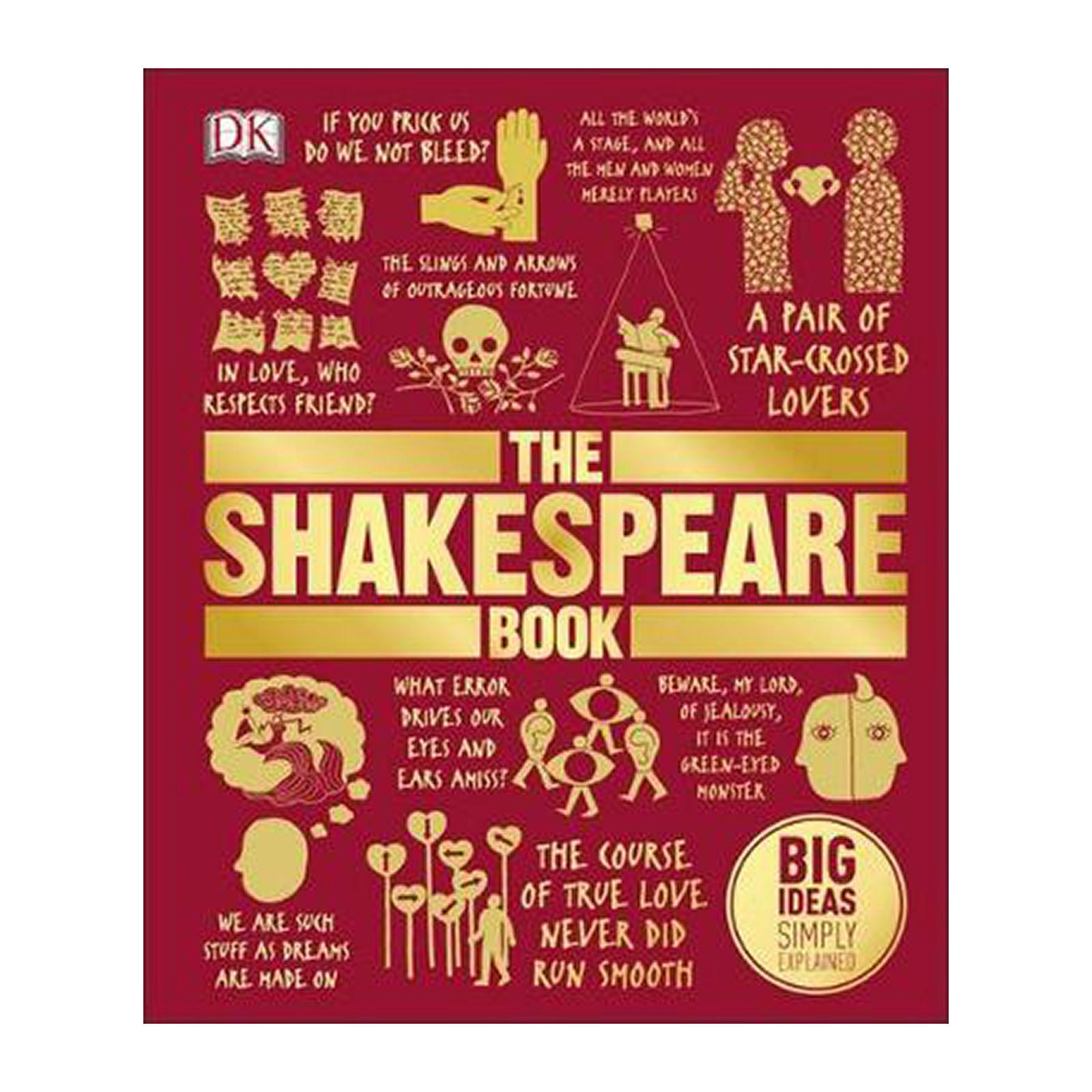 The Shakespeare Book: Big Ideas Simply Explained (Hardback)
