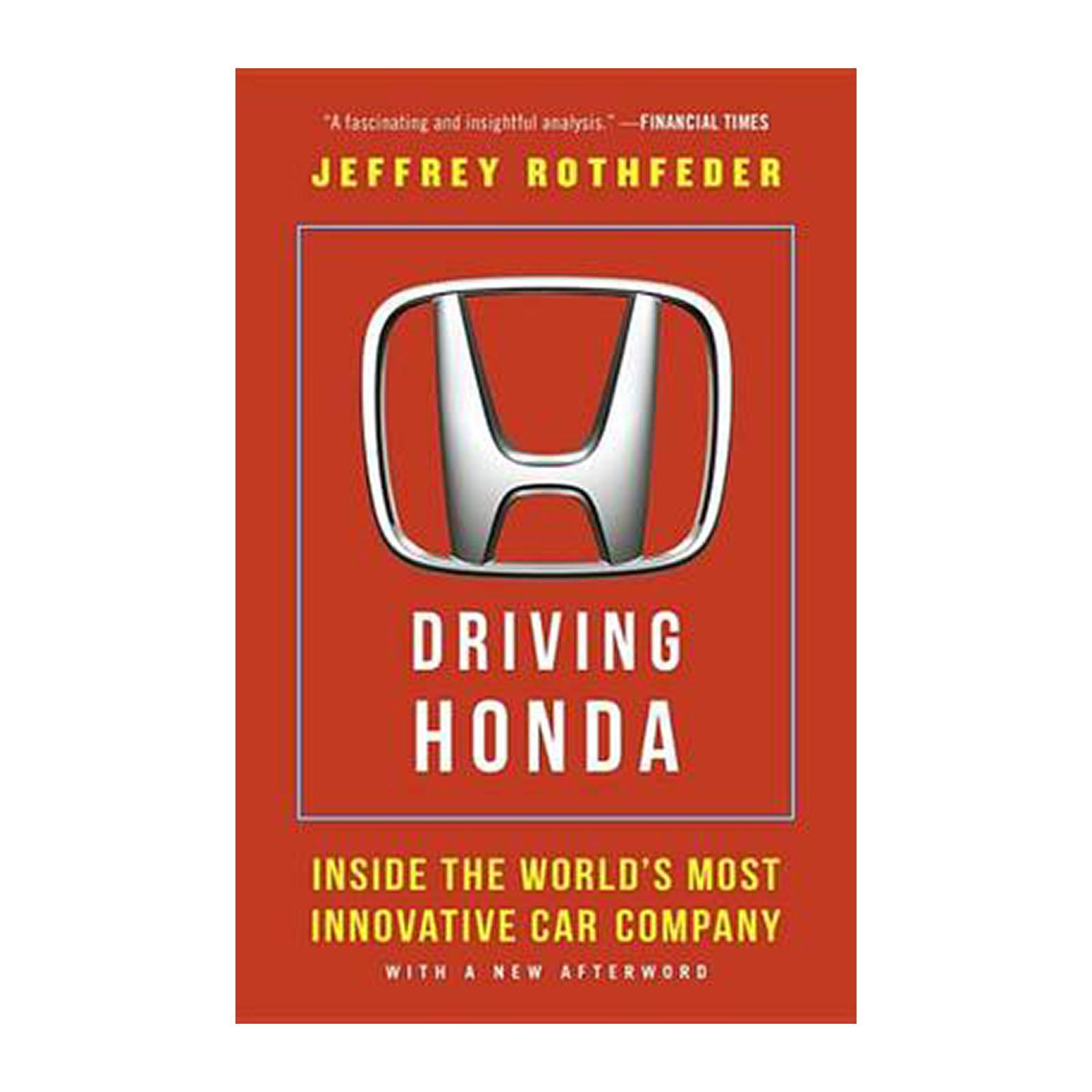 Driving Honda: Inside The Worlds Most Innovative Car Company (Paperback)