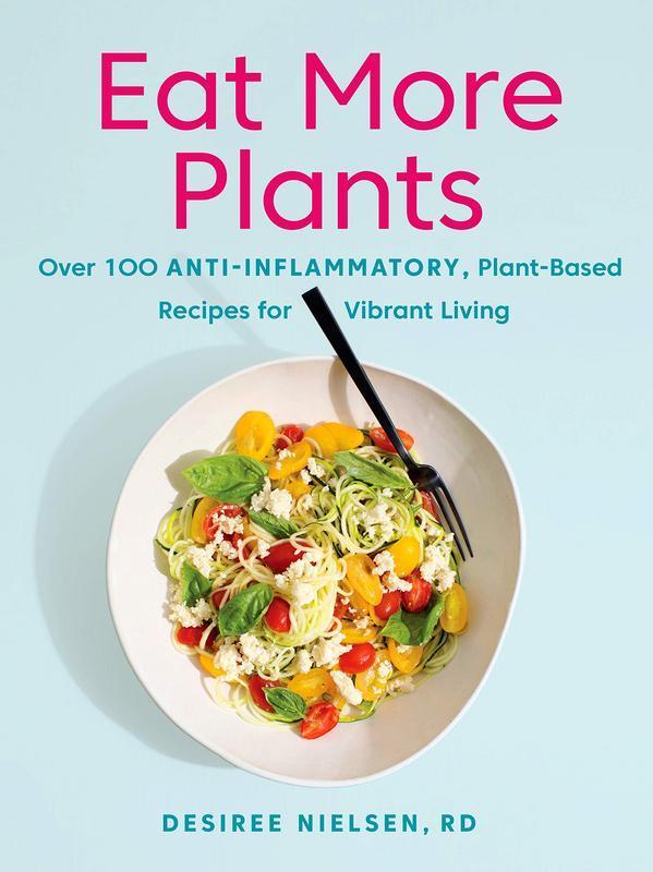 Eat More Plants by  Desiree Nielsen