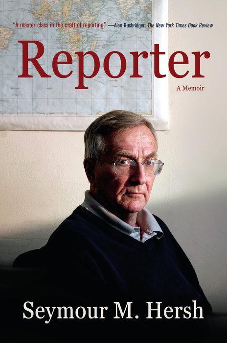 Reporter: A Memoir by  Seymour M Hersh