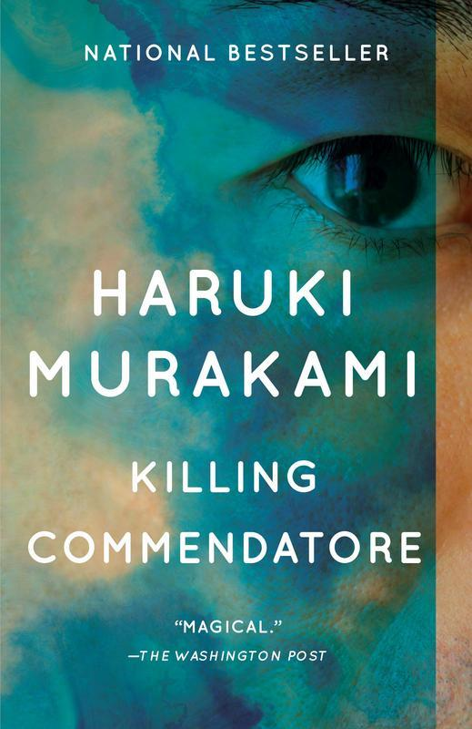 Killing Commendatore: A novel by Haruki Murakami