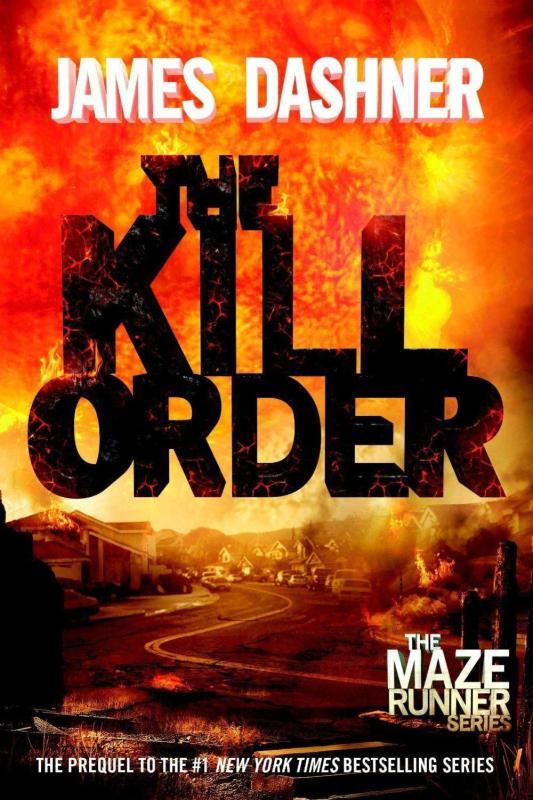 The Kill Order (Maze Runner, Book Four)