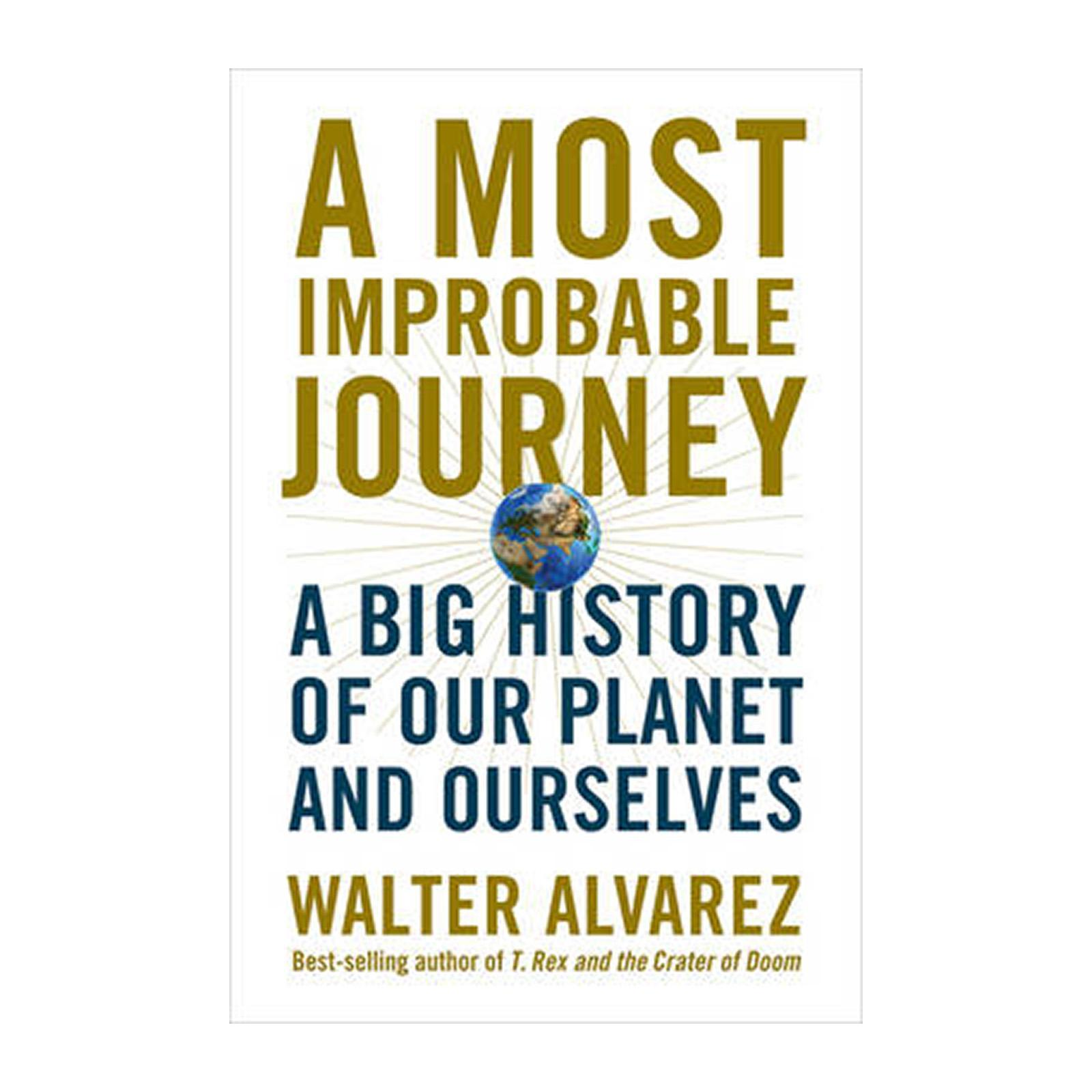 A Most Improbable Journey: A Big History Of Our Planet And Ourselves (hardcover) By Redmart.