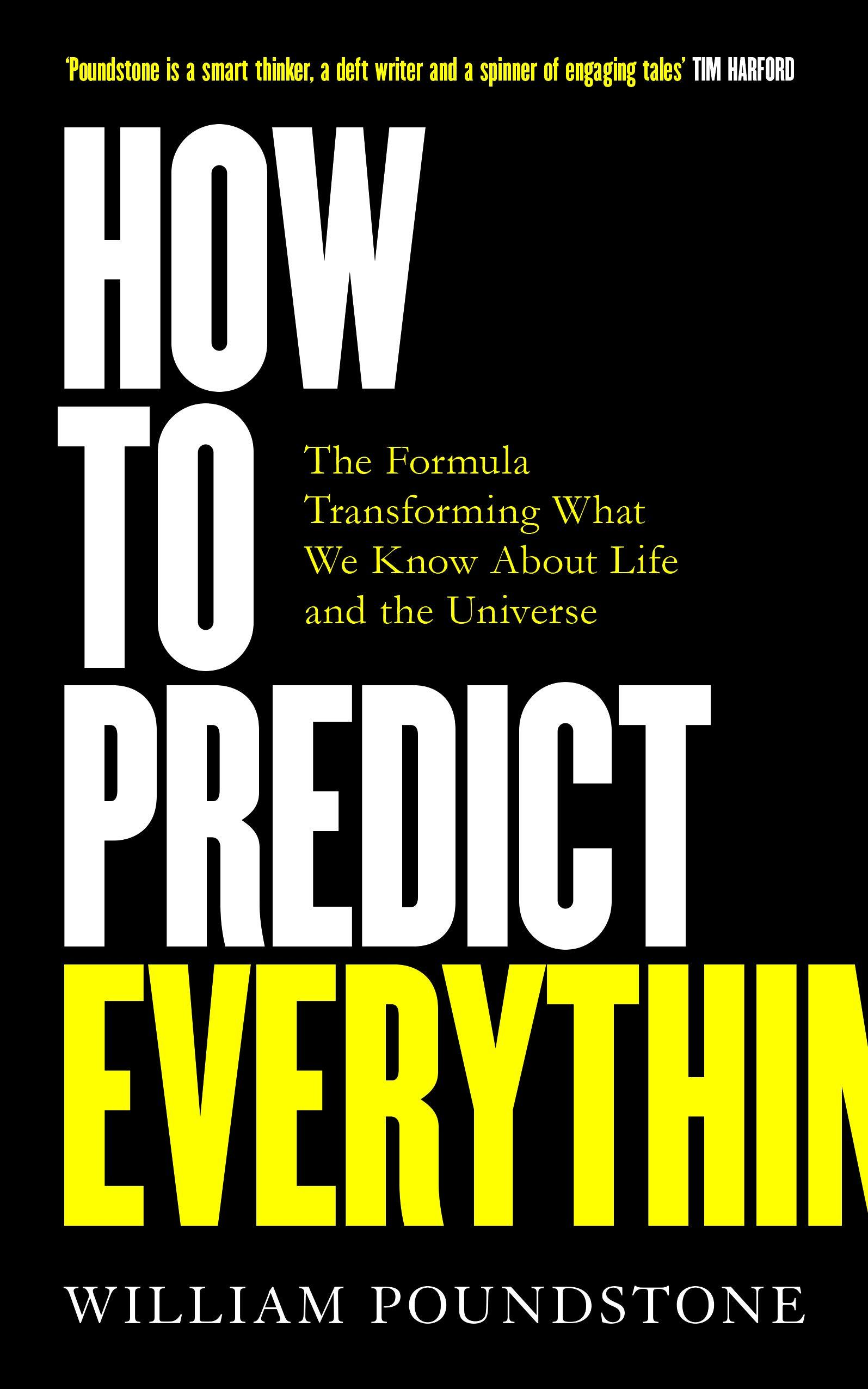 How to Predict Everything by William Poundstone