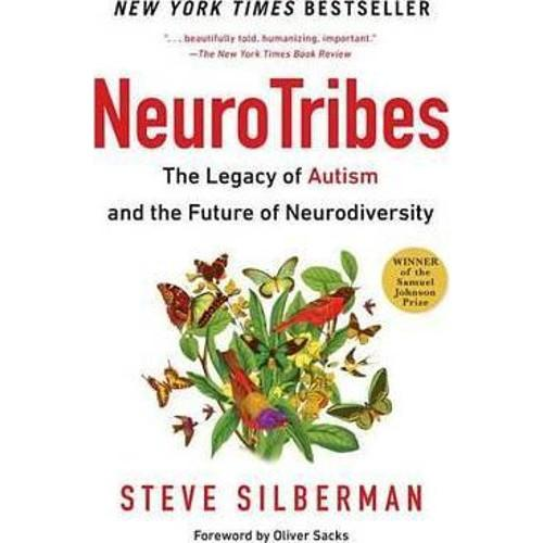 Neurotribes : The Legacy of Autism and the Future of Neurodiversity