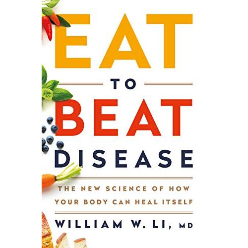 Eat to Beat Disease: The New Science of How Your Body Can Heal Itself - Hardcover