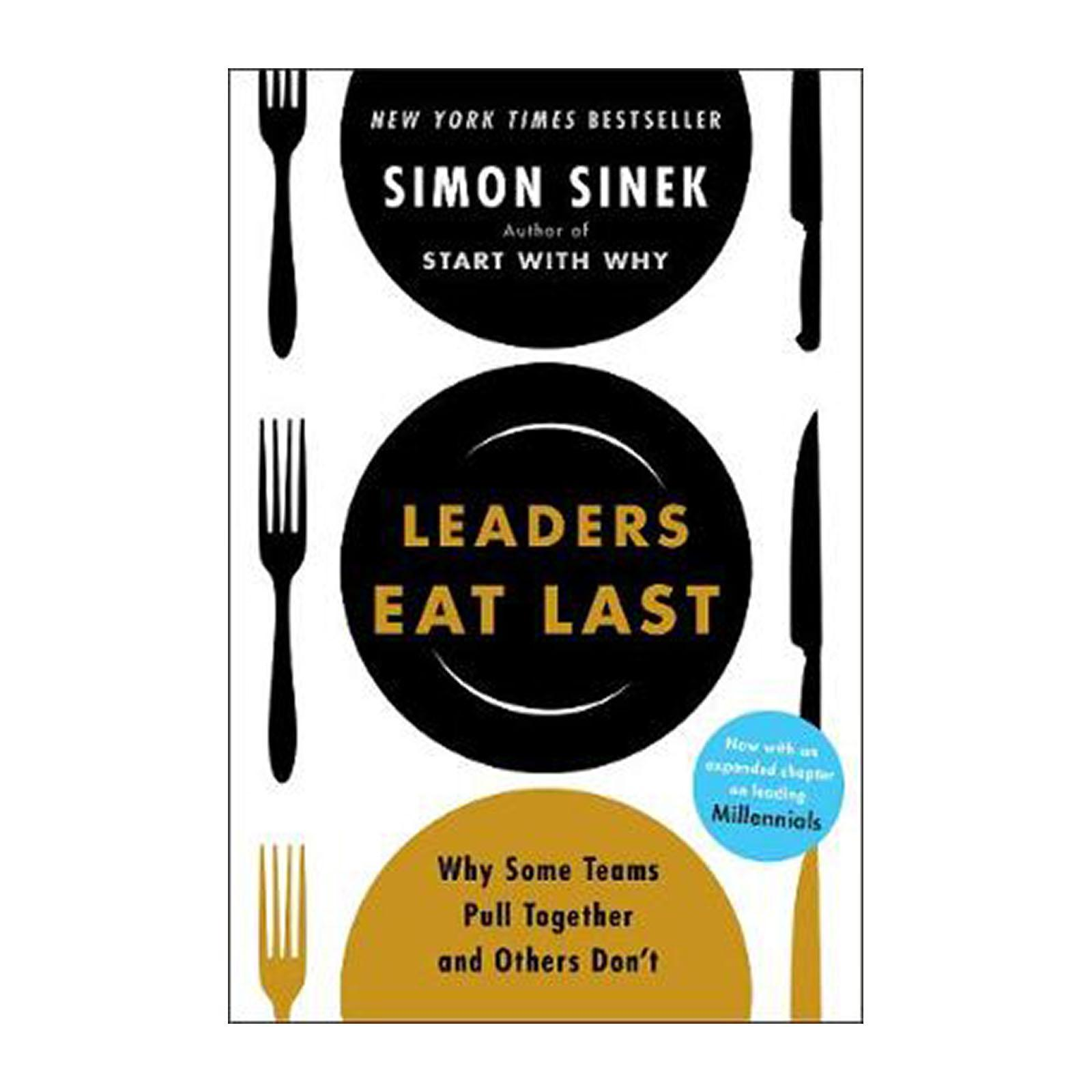 Leaders Eat Last: Why Some Teams Pull Together And Others Dont (Paperback)