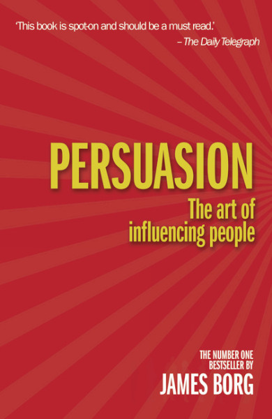 Persuasion 4th edition: The art of influencing people