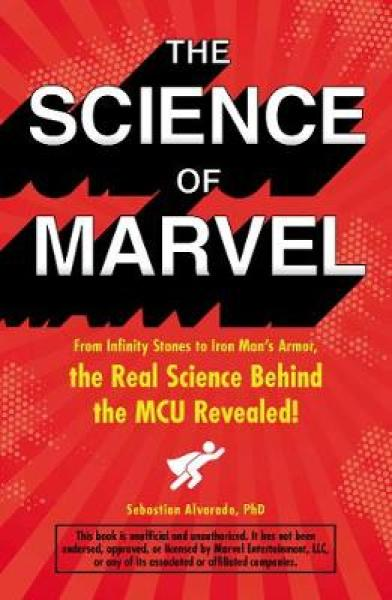 The Science of Marvel: From Infinity Stones to Iron Mans Armor, the Real Science Behind the MCU Revealed! TPB (97815072