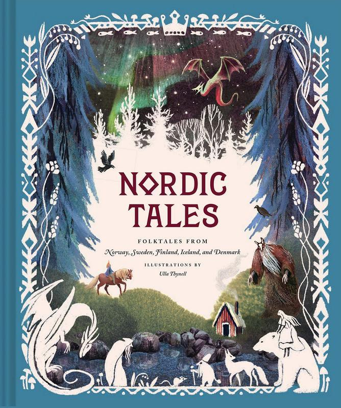 Nordic Tales: Folktales from Norway, Sweden, Finland, Iceland, and Denmark by Chronicle Books