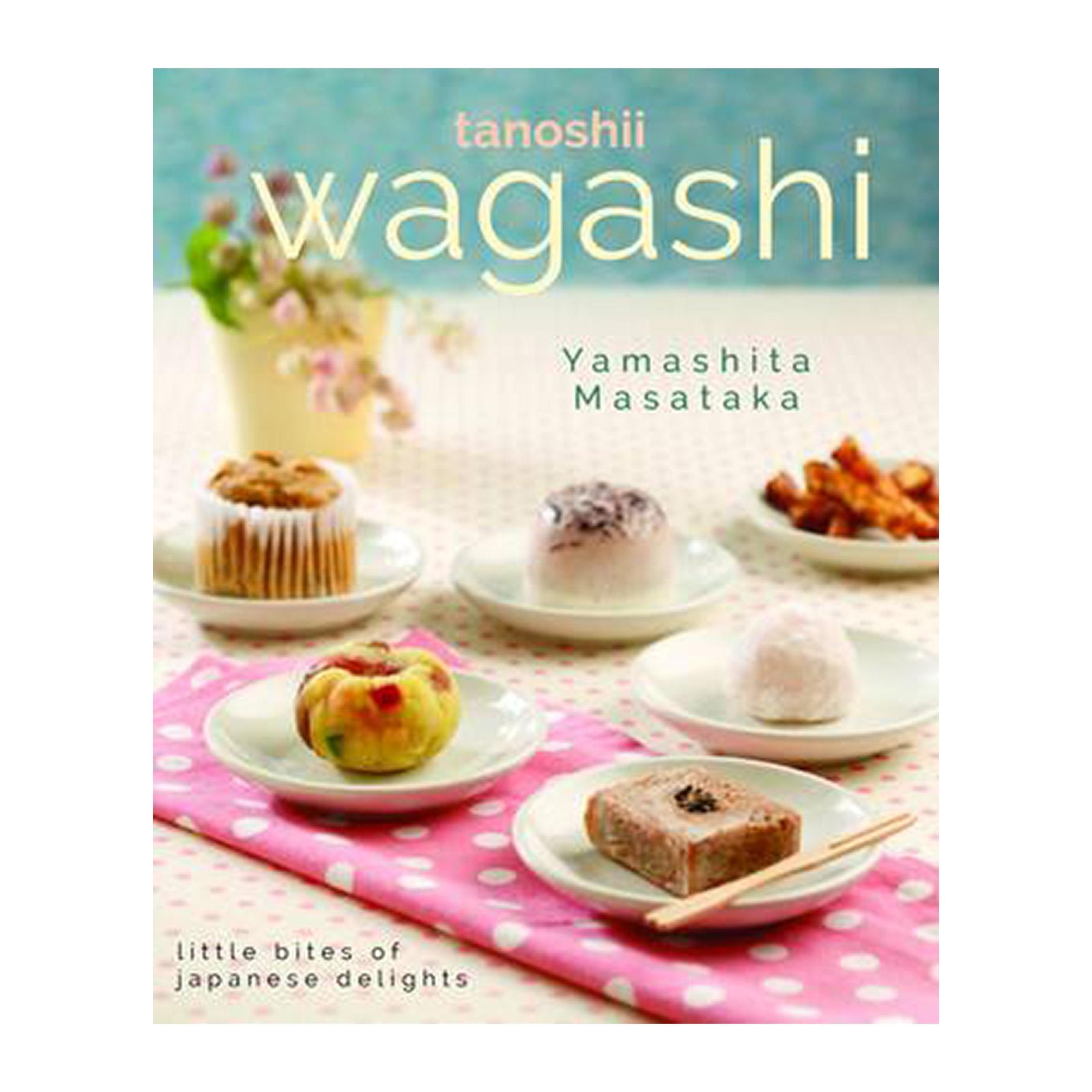 Wagashi: Little Bites Of Japanese Delights (Paperback)