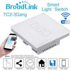 Store Original Broadlink Tc2 3 Gang Smart Home Automation Mobile Wireless Remote Control Light Switch Touch Panel Uk Plug Intl Broadlink On China