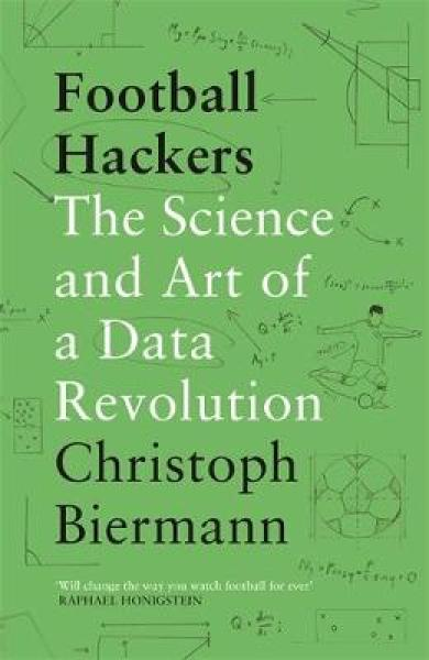 Football Hackers: The Science and Art of a Data Revolution TPB (9781788702058)