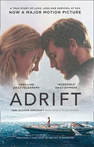 Adrift : A True Story of Love, Loss and Survival at Sea
