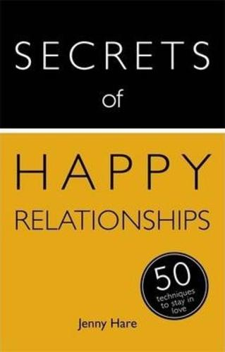 Secrets of Happy Relationships : 50 Techniques to Stay in Love