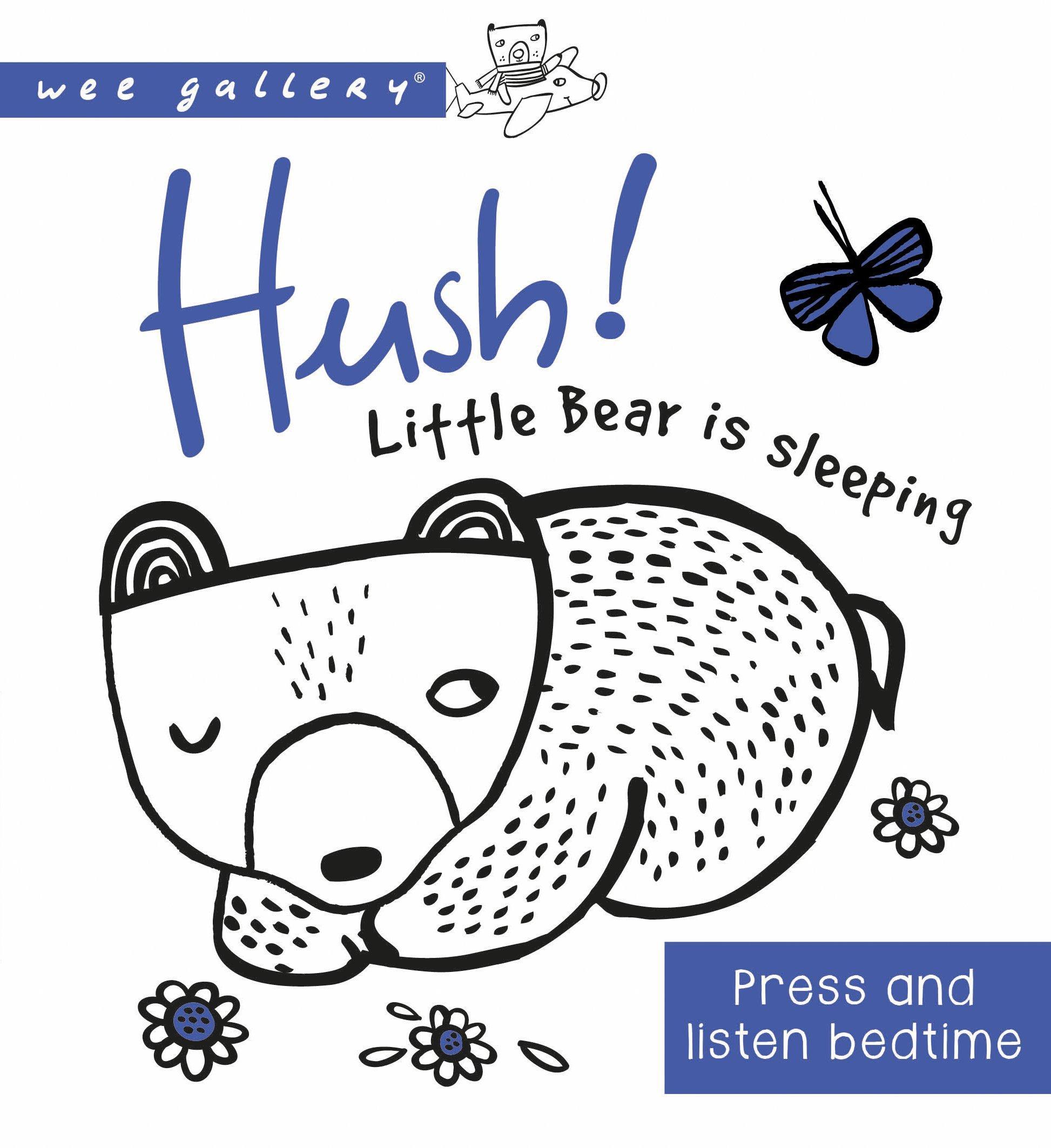 Hush! Little Bear Is Sleeping : A Press and Listen Board Book