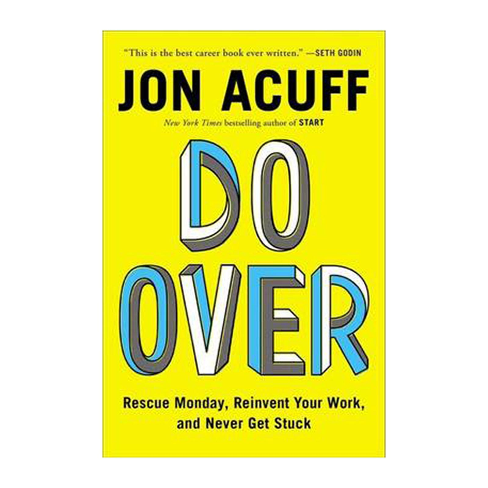 Do Over: Rescue Monday And Reinvent Your Work And And Never Get Stuck (Hardback)