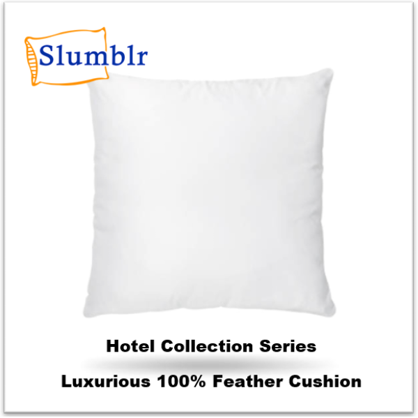 Slumblr Feather Cushion | Hotel Collection Series | Dimension : 55cmx55cm | Fabric: 100 % Down Proof Cotton fabric | Filling 100% Fluffy Feathers |  Hotel Standard fluffy feather cushion