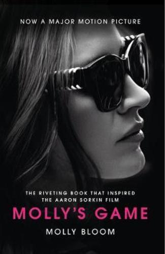 Mollys Game : The Riveting Book That Inspired the Aaron Sorkin Film