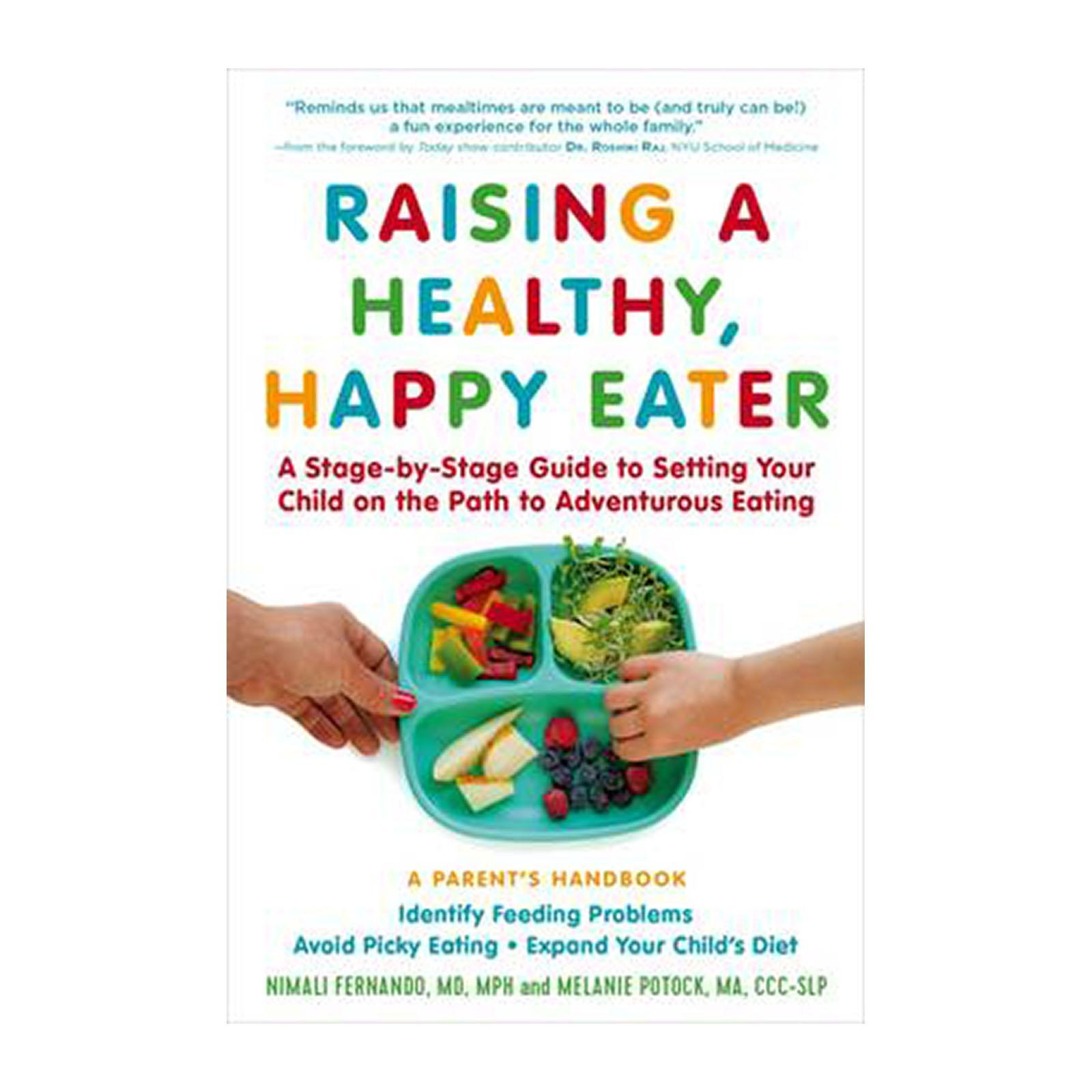 Raising A Healthy And Happy Eater: A Parents Handbook (Paperback)