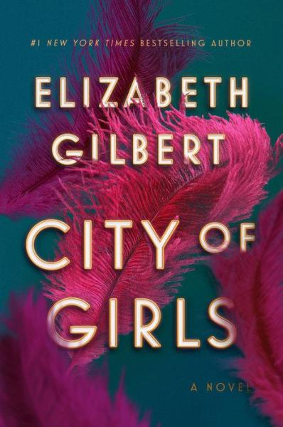 City of Girls: A Novel by  Elizabeth Gilbert