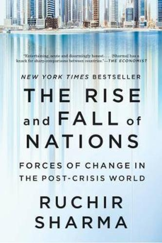 The Rise and Fall of Nations : Forces of Change in the Post-Crisis World
