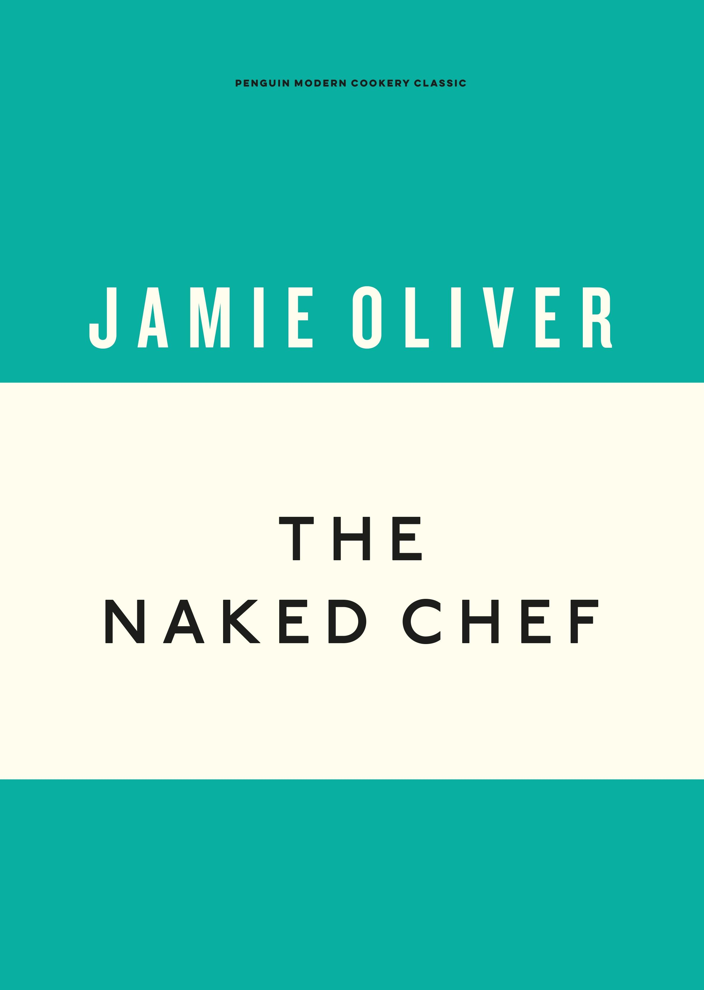 The Naked Chef (Anniversary Editions) by Jamie Oliver