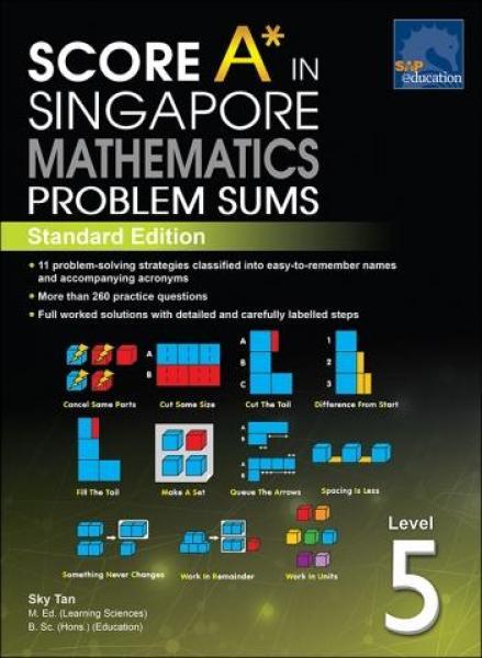 Score A* in Singapore Mathematics Problem Sums Level 5 [Standard Edition]