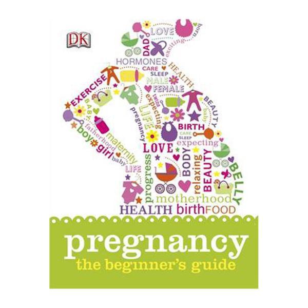 Pregnancy The Beginners Guide (Hardback)