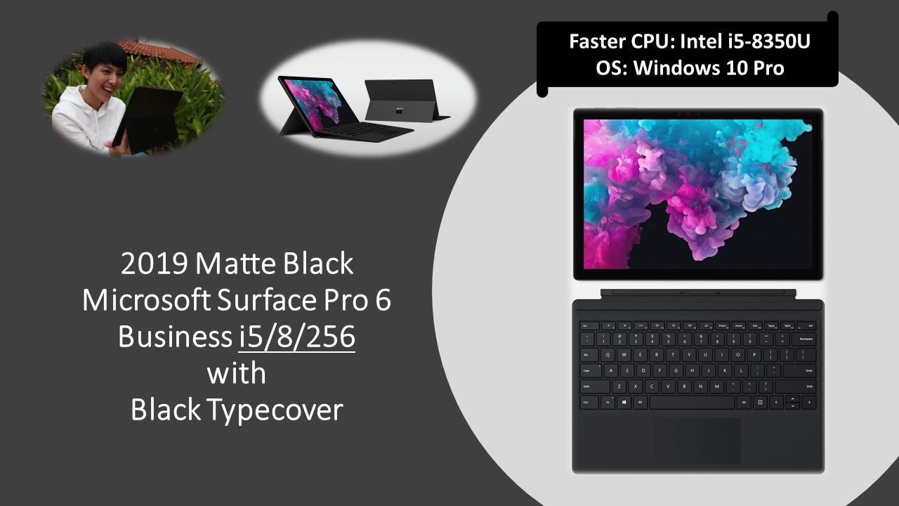 All BLACK bundle 1: MATTE BLACK Microsoft Surface Pro 6 (Business Model)  Intel i5/8/256 + Black Typecover